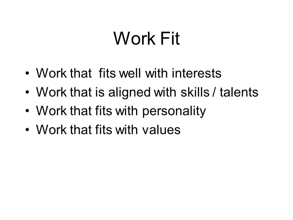 Work Fit Work that fits well with interests