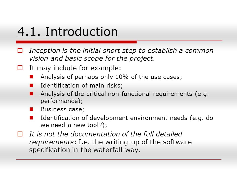 4.1. Introduction Inception is the initial short step to establish a common vision and basic scope for the project.