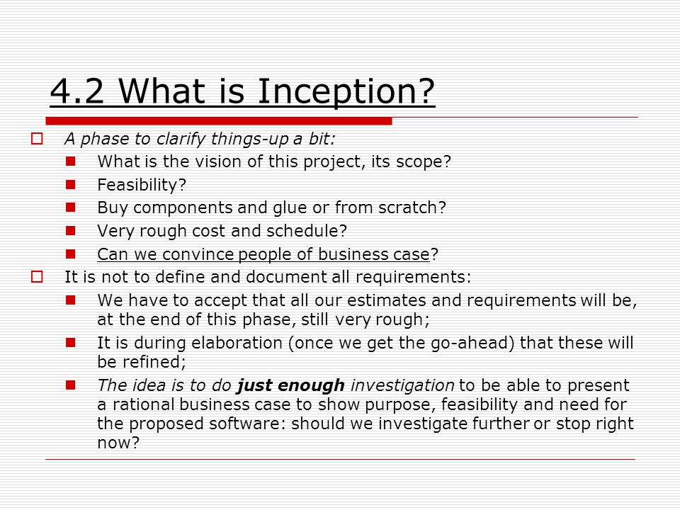 4.2 What is Inception A phase to clarify things-up a bit: