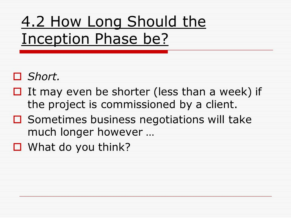 4.2 How Long Should the Inception Phase be