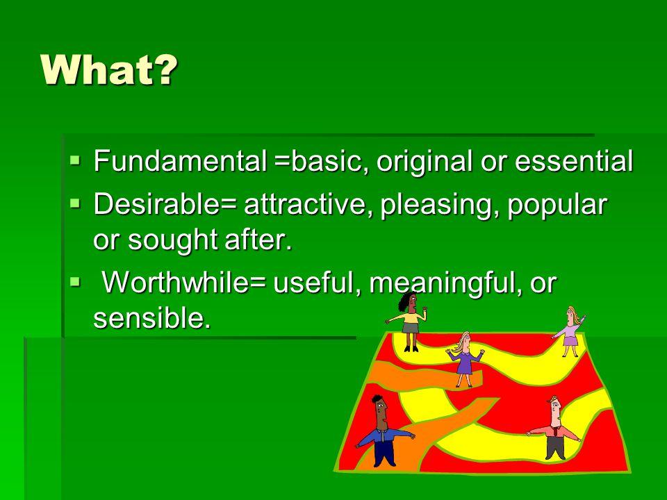 What Fundamental =basic, original or essential
