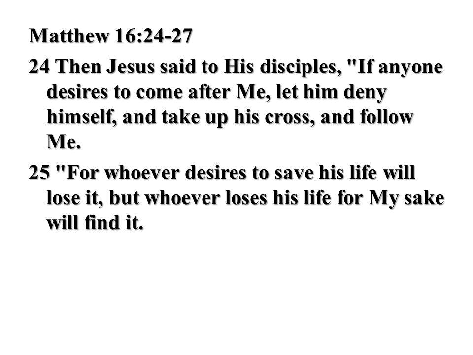 Matthew 16:24-27