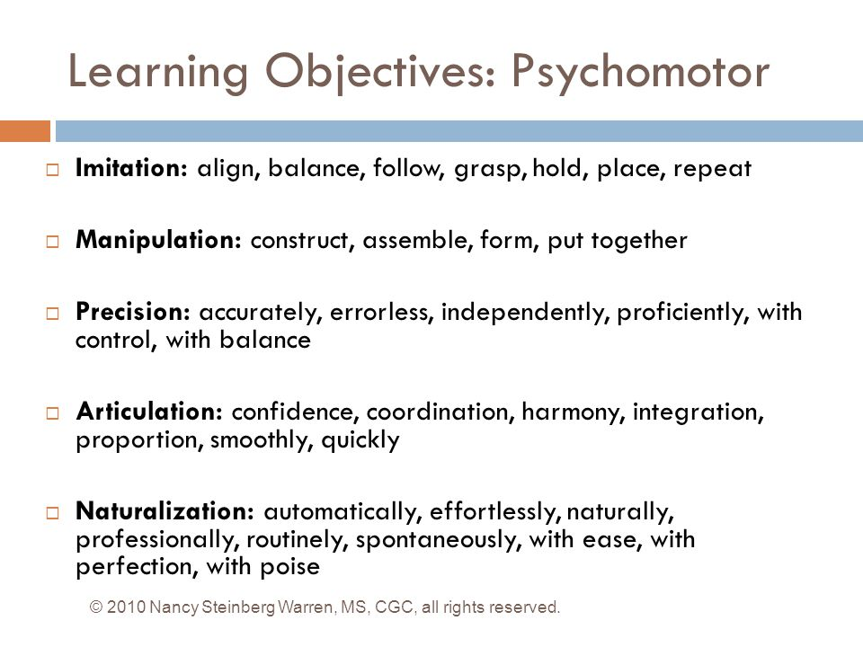 Learning Objectives: Psychomotor