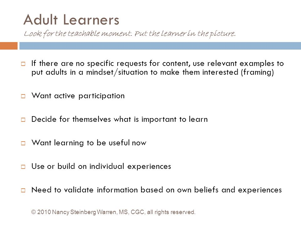 Adult Learners Look for the teachable moment