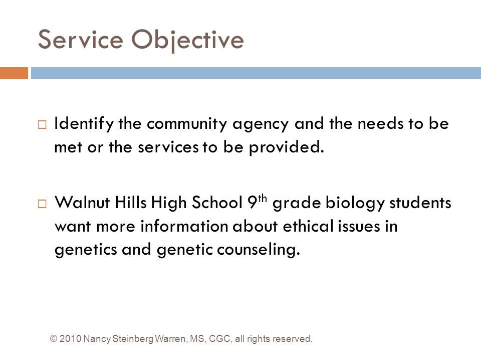 Service Objective Identify the community agency and the needs to be met or the services to be provided.