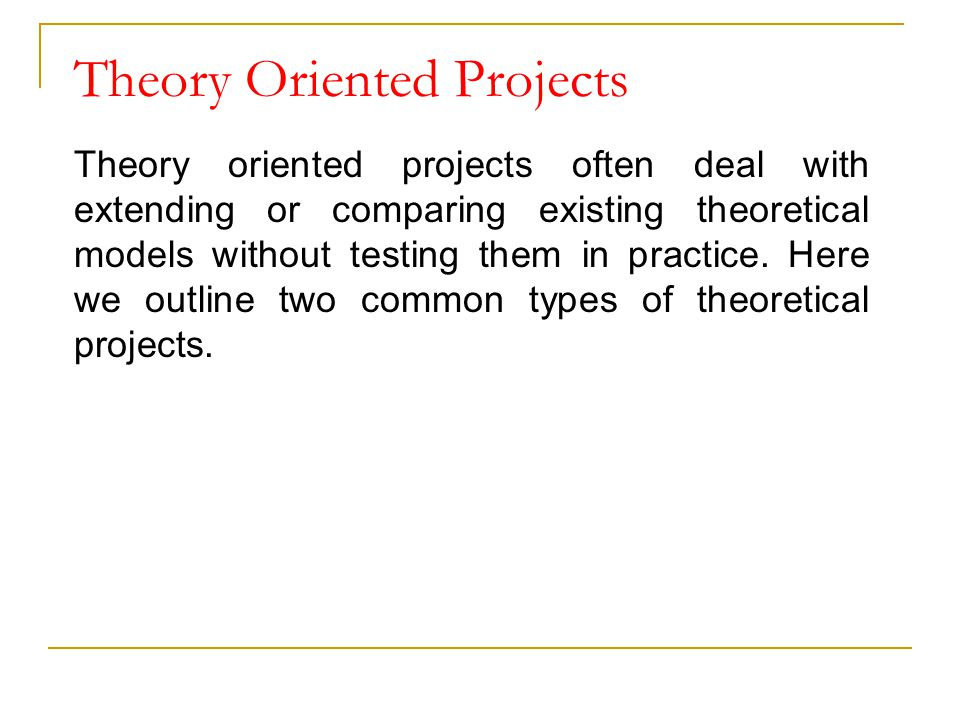 Theory Oriented Projects