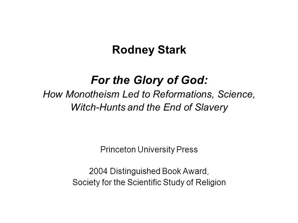 Rodney Stark For the Glory of God: