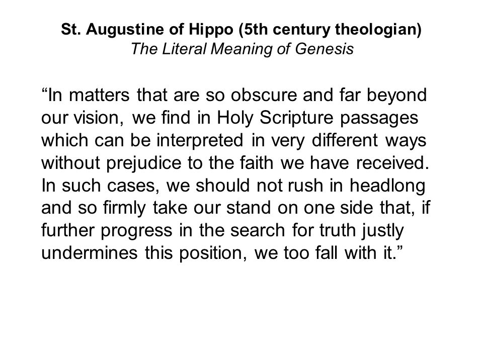 St. Augustine of Hippo (5th century theologian) The Literal Meaning of Genesis