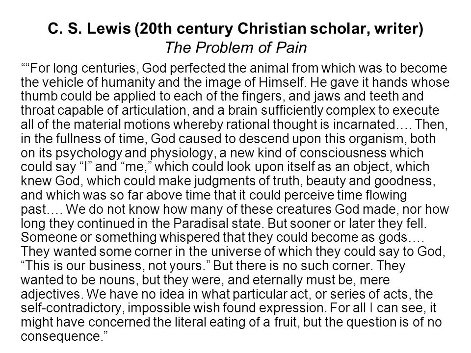 C. S. Lewis (20th century Christian scholar, writer) The Problem of Pain