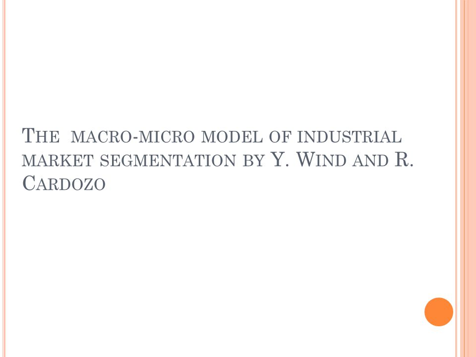 The macro-micro model of industrial market segmentation by Y