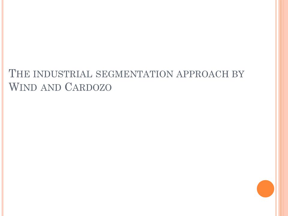 The industrial segmentation approach by Wind and Cardozo
