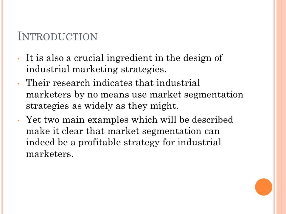 Introduction It is also a crucial ingredient in the design of industrial marketing strategies.