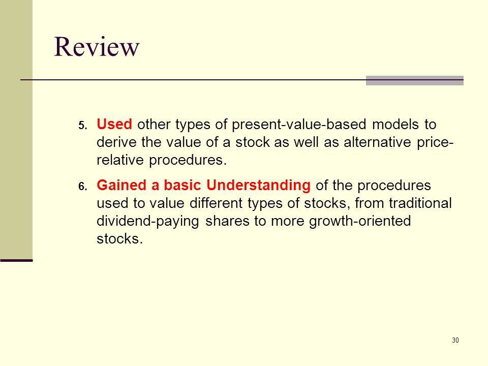Review Used other types of present-value-based models to derive the value of a stock as well as alternative price-relative procedures.