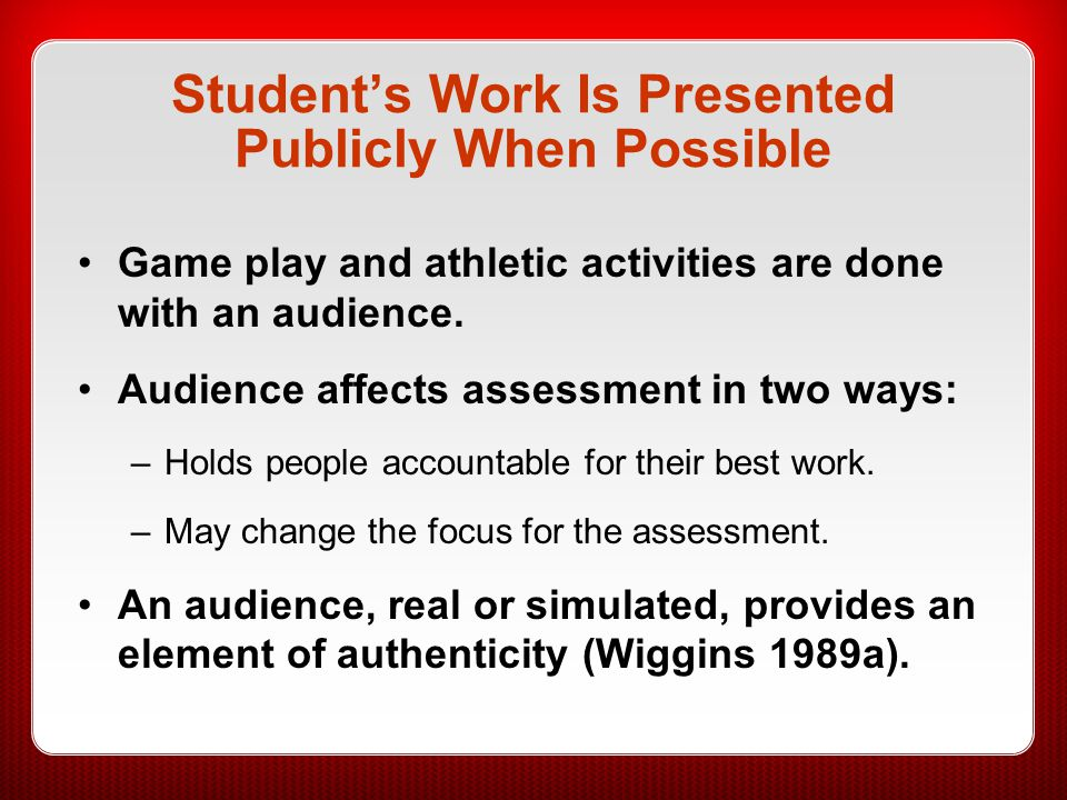 Student's Work Is Presented Publicly When Possible