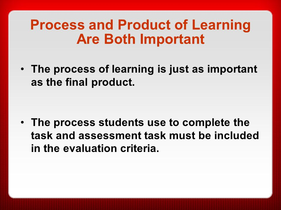 Process and Product of Learning Are Both Important
