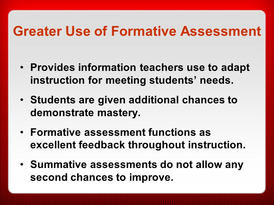 Greater Use of Formative Assessment