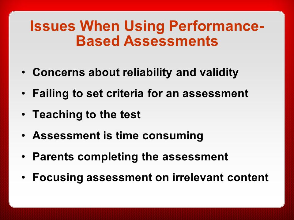 Issues When Using Performance-Based Assessments