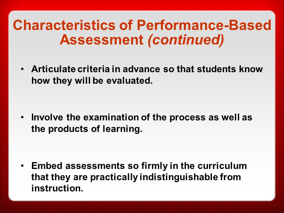 Characteristics of Performance-Based Assessment (continued)