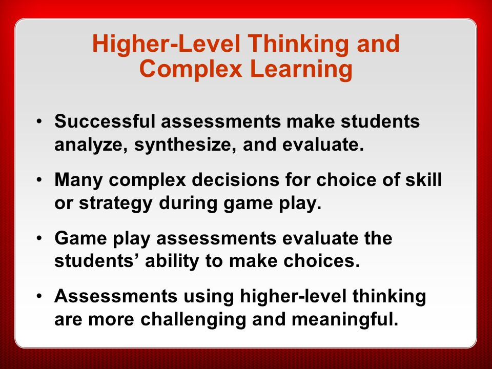 Higher-Level Thinking and Complex Learning