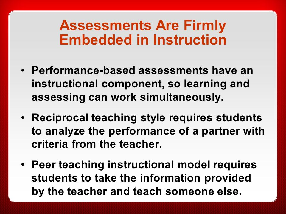 Assessments Are Firmly Embedded in Instruction
