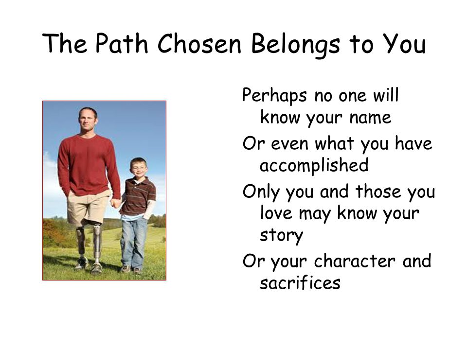 The Path Chosen Belongs to You