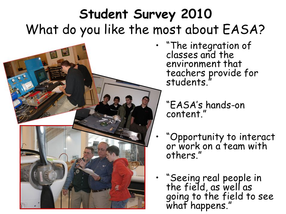 Student Survey 2010 What do you like the most about EASA