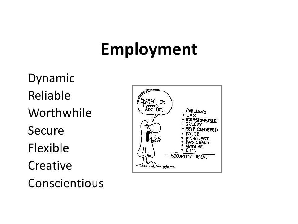 Employment Dynamic Reliable Worthwhile Secure Flexible Creative Conscientious