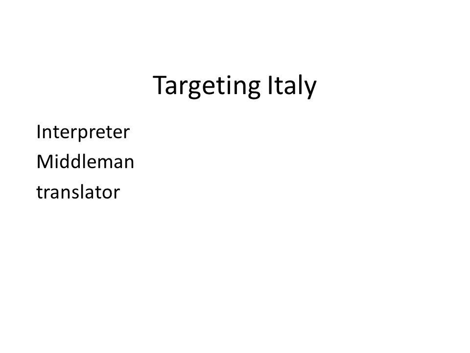 Targeting Italy Interpreter Middleman translator