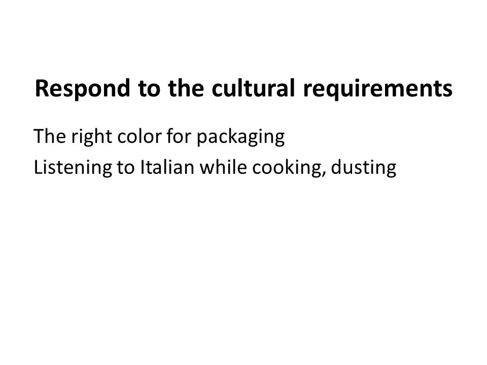 Respond to the cultural requirements