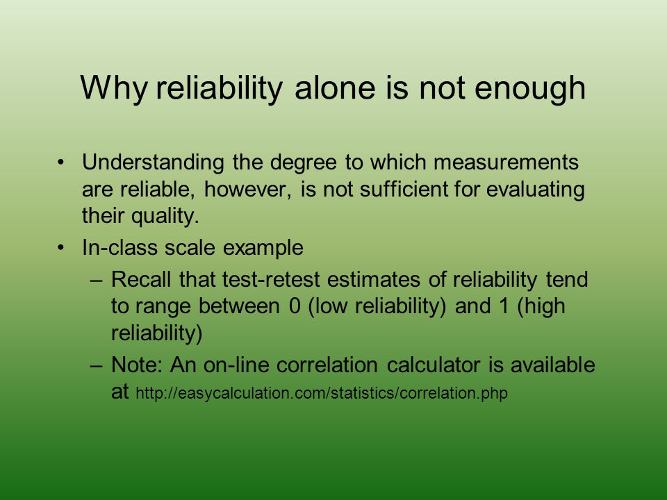 Why reliability alone is not enough