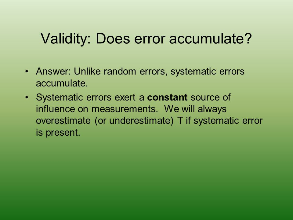 Validity: Does error accumulate