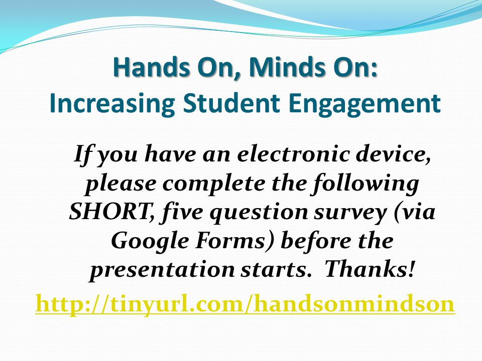 Hands On, Minds On: Increasing Student Engagement