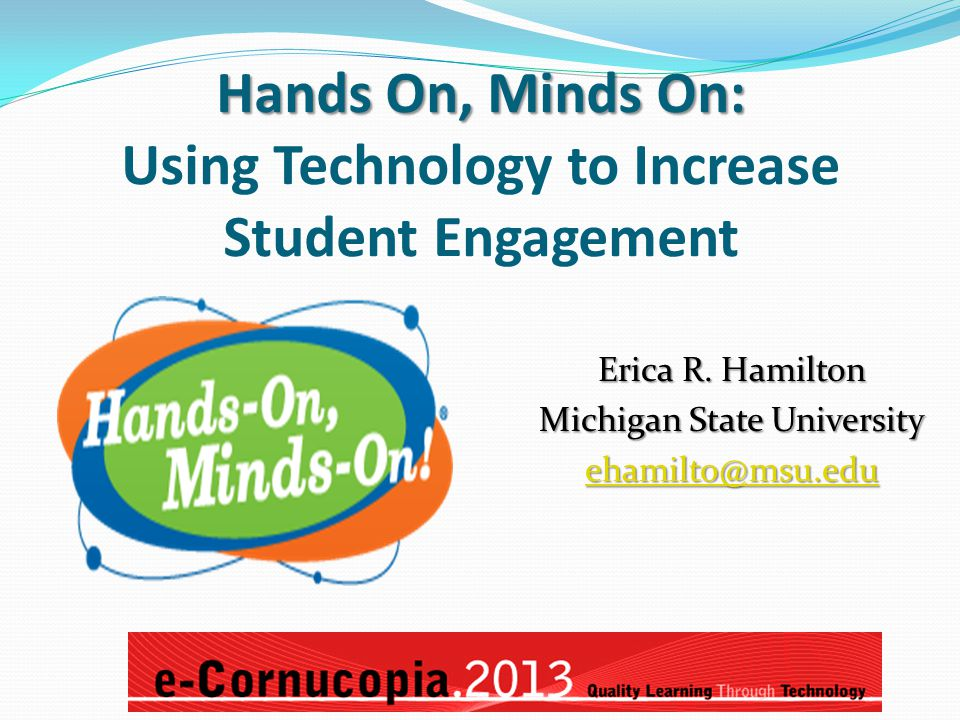 Hands On, Minds On: Using Technology to Increase Student Engagement