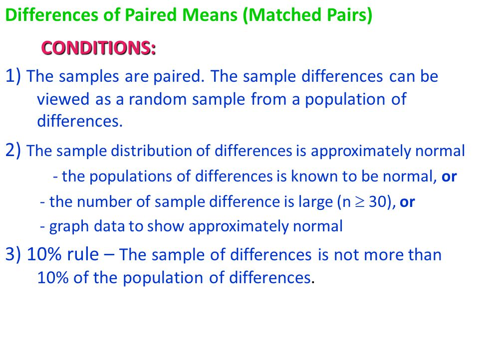 2) The sample distribution of differences is approximately normal