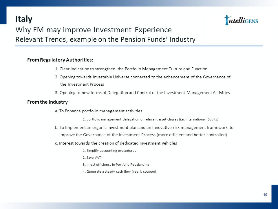 Italy Why FM may improve Investment Experience Relevant Trends, example on the Pension Funds' Industry