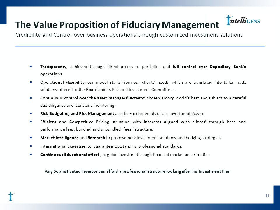 The Value Proposition of Fiduciary Management Credibility and Control over business operations through customized investment solutions