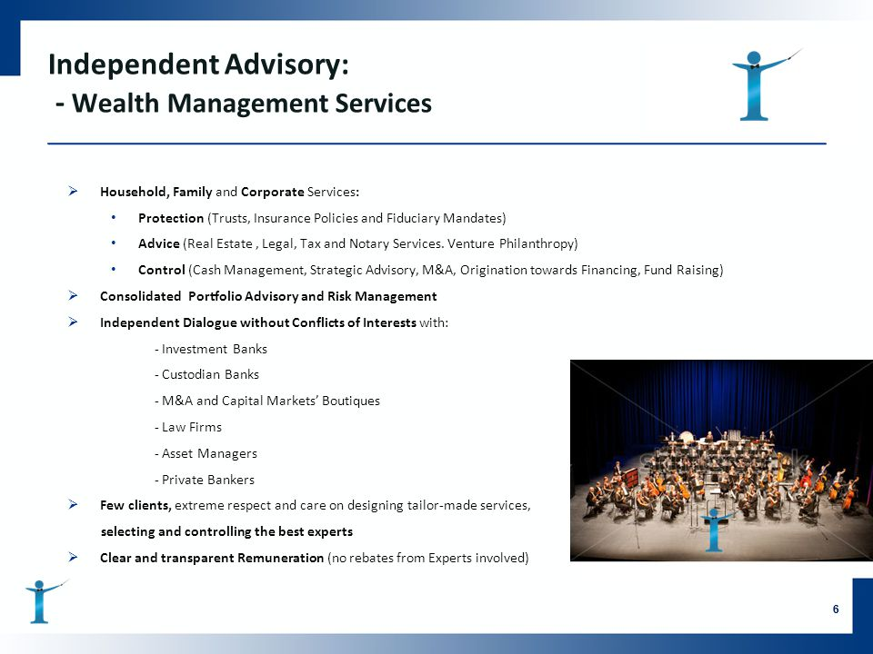 Independent Advisory: - Wealth Management Services