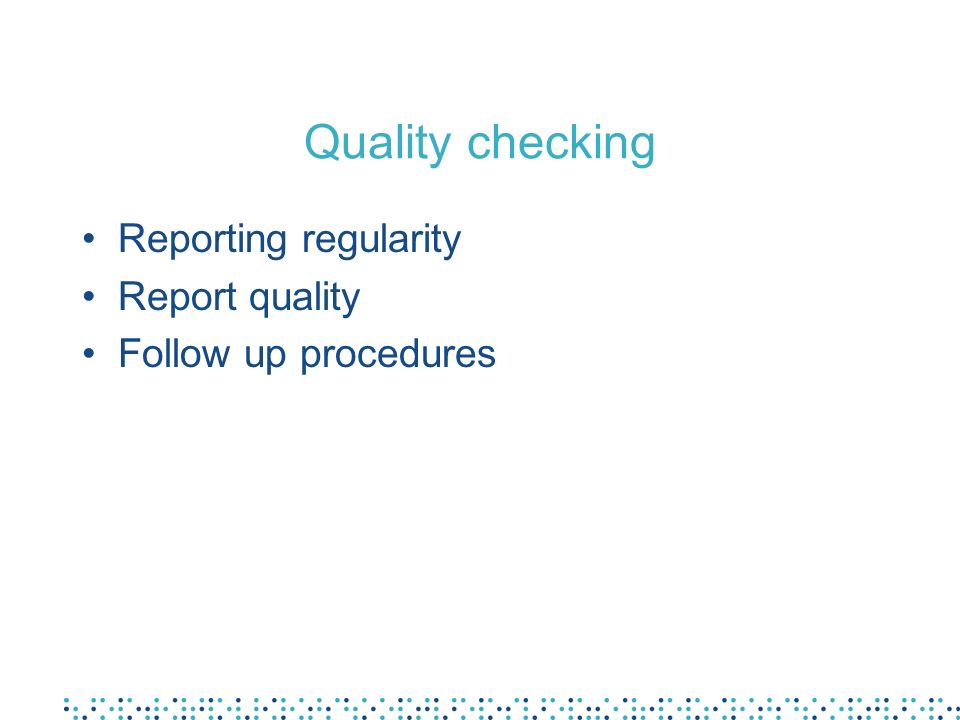Quality checking Reporting regularity Report quality