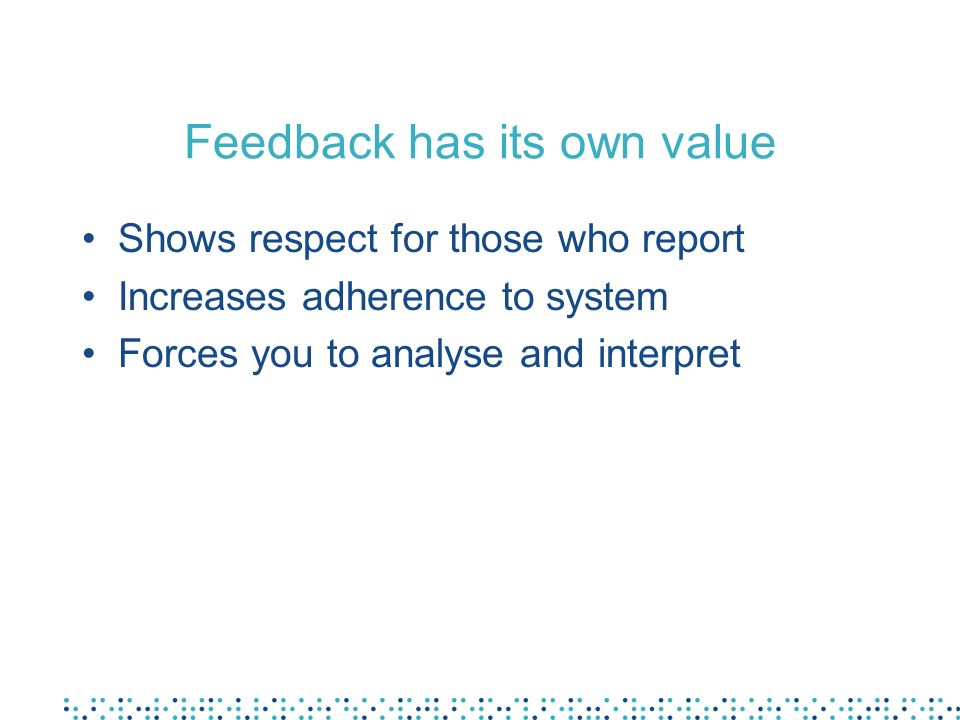 Feedback has its own value