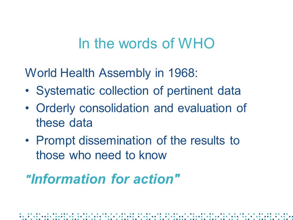 In the words of WHO World Health Assembly in 1968: