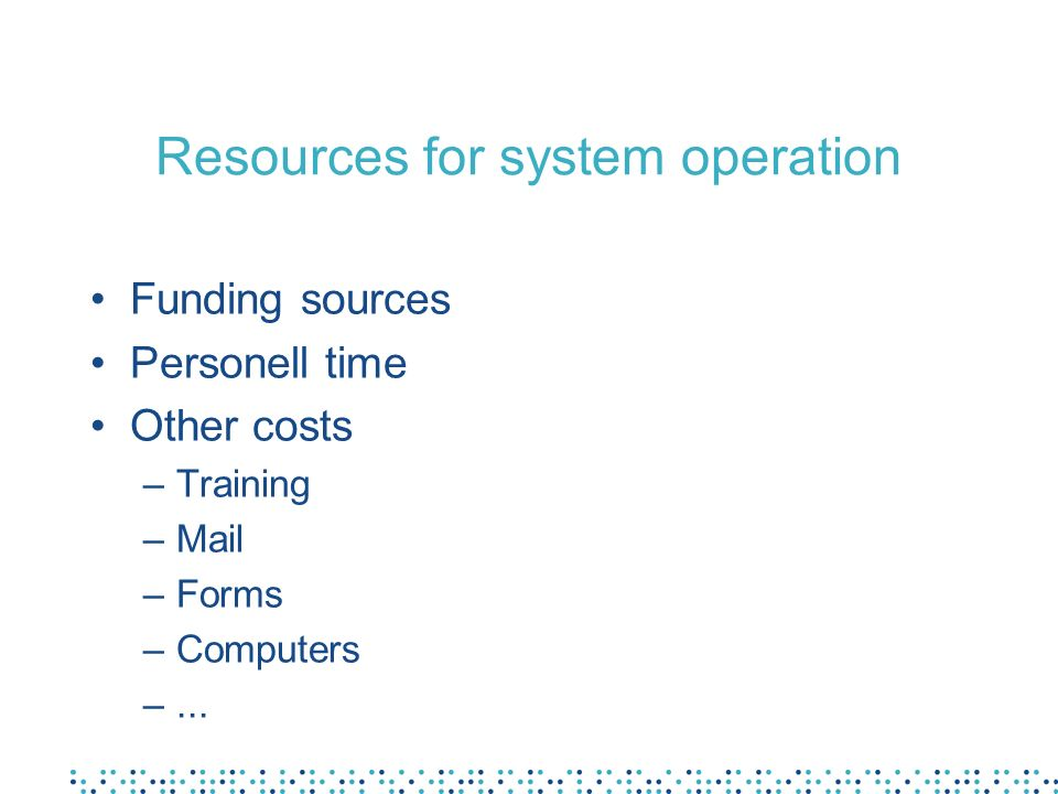 Resources for system operation