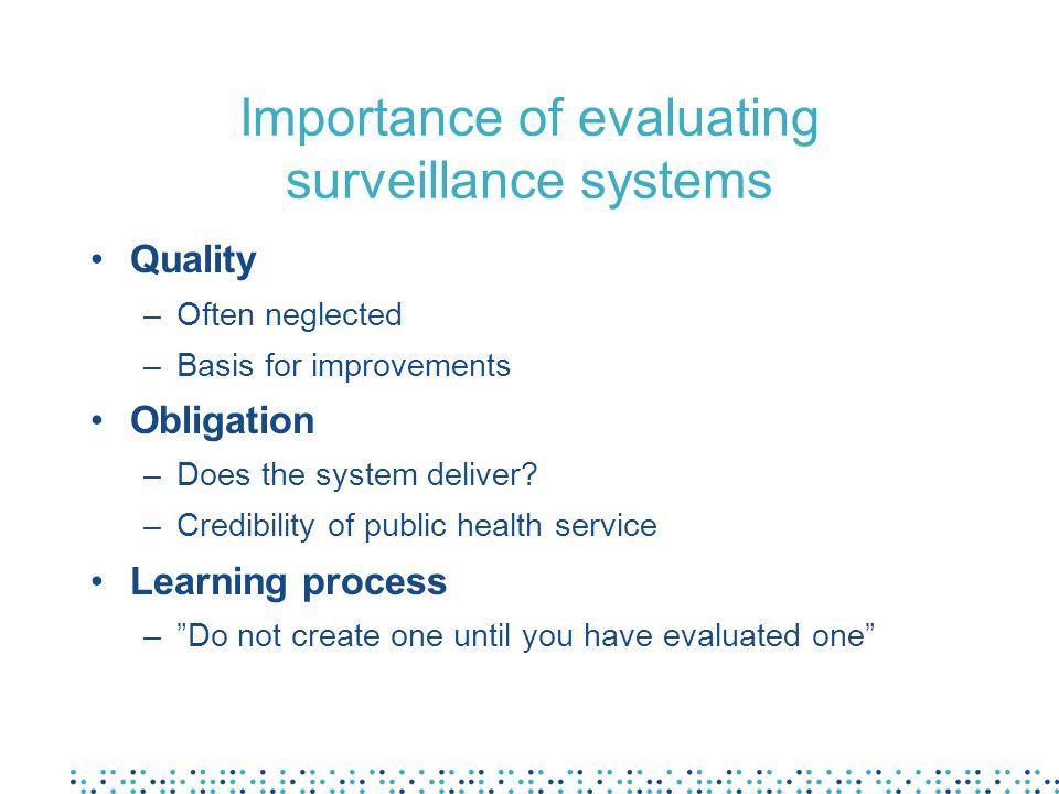 Importance of evaluating surveillance systems