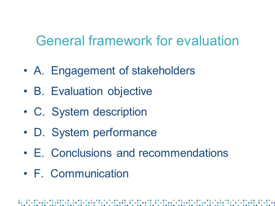 General framework for evaluation
