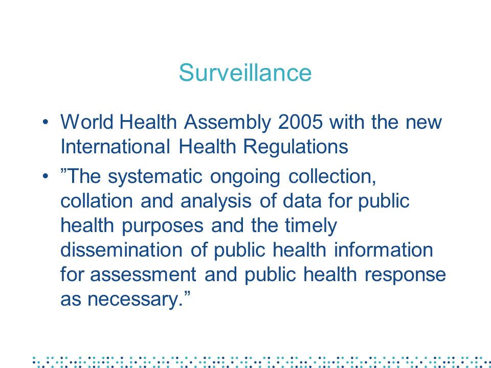 Surveillance World Health Assembly 2005 with the new International Health Regulations.