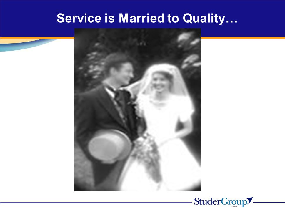 Service is Married to Quality…