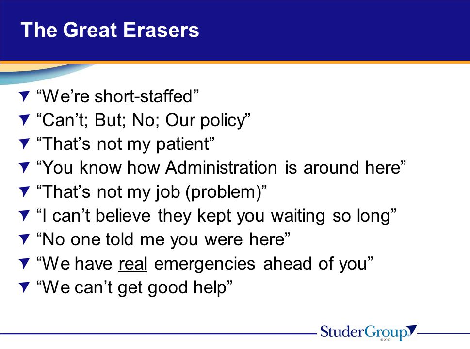 The Great Erasers We're short-staffed Can't; But; No; Our policy