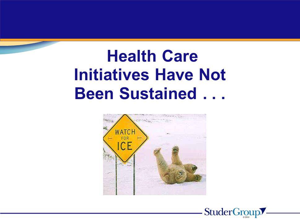 Health Care Initiatives Have Not Been Sustained . . .