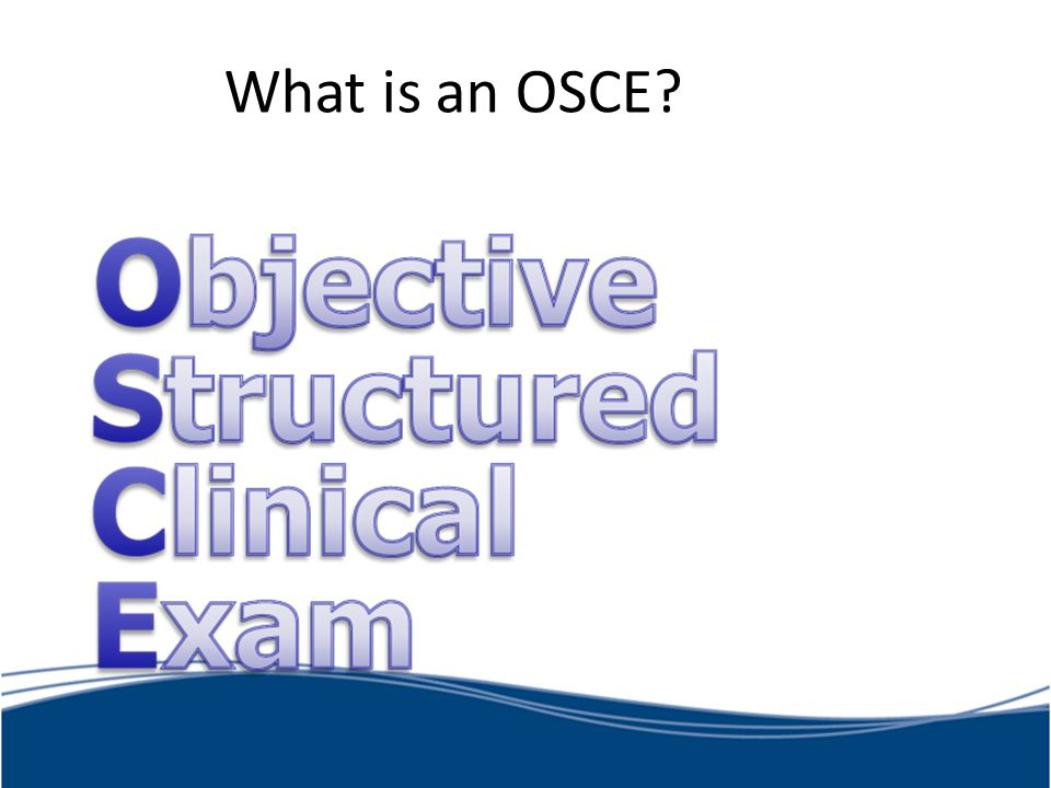 What is an OSCE