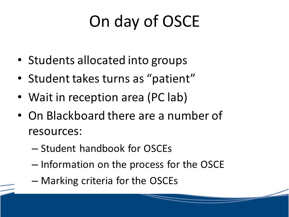 On day of OSCE Students allocated into groups