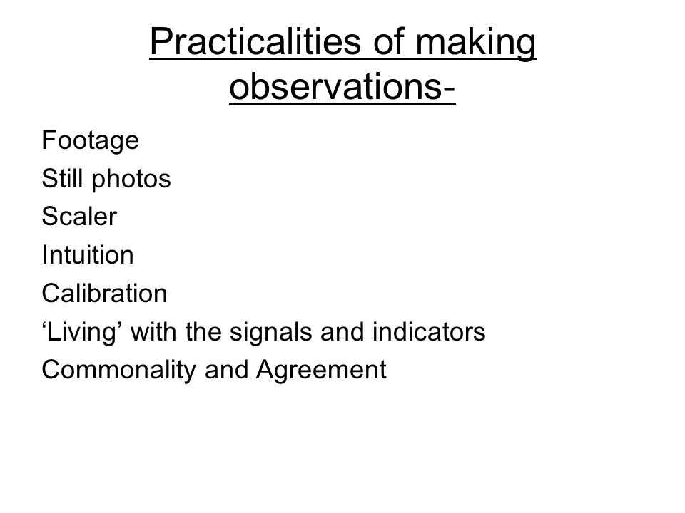 Practicalities of making observations-